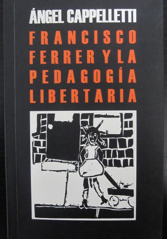 Libro Francisco Ferrer y la Pedagogía Libertaria